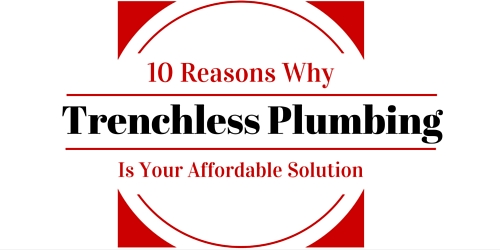10 reasons why trenchless plumbing is your affordable solution