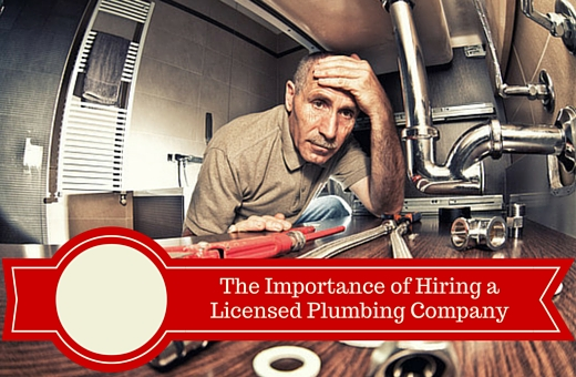 The Importance of Hiring a Licensed Plumbing Company