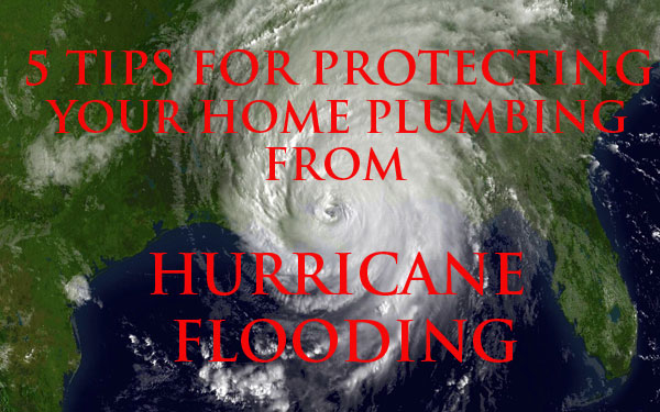 5 plumbing tips for hurricane flooding