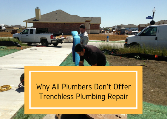 why plumbers do not offer trenchless plumbing repair