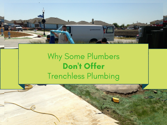 why plumbers don't offer trenchless plumbing repair